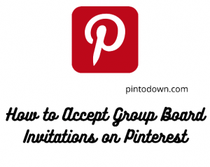 How to Accept Group Board Invitations on Pinterest